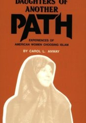 Daughters of Another Path: Experiences of American Women Choosing Islam Pdf Book