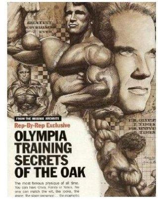 Arnold Schwarzenegger Training Guide : Olympia Secrets of The Austrian Oak - Rep by Rep Training Guide