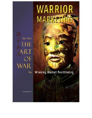 Warrior Marketing: Sun Tzu's The Art of War for Winning Market Positioning