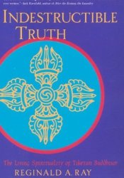 Indestructible Truth: The Living Spirituality of Tibetan Buddhism Pdf Book