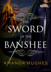 The Sword of the Banshee (Bold Women of the 18th Century, #3) Pdf Book