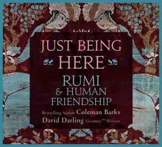 Just Being Here: Rumi & Human Friendship