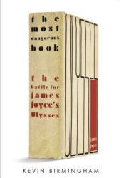 The Most Dangerous Book: The Battle for James Joyce's Ulysses Book Pdf