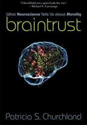 Braintrust: What Neuroscience Tells Us About Morality Pdf Book