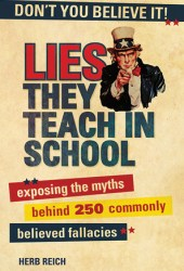 Lies They Teach in School: Exposing the Myths Behind 250 Commonly Believed Fallacies Book Pdf