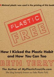 Plastic-Free: How I Kicked the Plastic Habit and How You Can Too Pdf Book