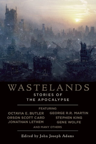 Wastelands: Stories of the Apocalypse (Wastelands #1)