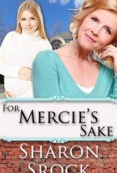 For Mercie's Sake