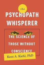 The Psychopath Whisperer: The Science of Those Without Conscience Book Pdf