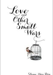 Love and Other Small Wars Pdf Book