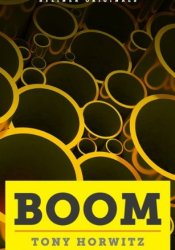 BOOM: Oil, Money, Cowboys, Strippers, and the Energy Rush That Could Change America Forever. A Long, Strange Journey Along the Keystone XL Pipeline (Kindle Single) Pdf Book