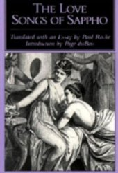 The Love Songs of Sappho: Translated with an Essay by Paul Roche