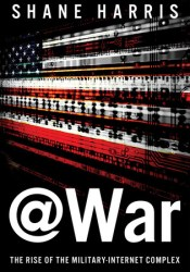 @War: The Rise of the Military-Internet Complex Pdf Book