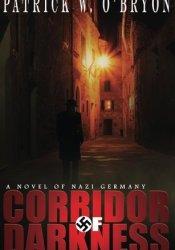 Corridor of Darkness (Corridor of Darkness, A Novel of Nazi Germany #1) Pdf Book