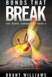 Bonds That Break (Havoc Chronicles, #3)