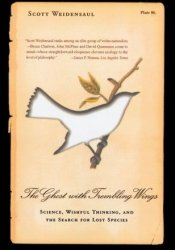 The Ghost with Trembling Wings: Science, Wishful Thinking, and the Search for Lost Species Pdf Book