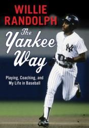 The Yankee Way: Playing, Coaching, and My Life in Baseball Pdf Book