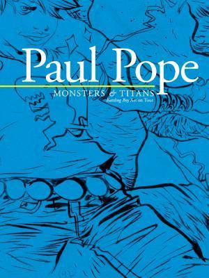 Paul Pope: Monsters & Titans - Battling Boy on Tour