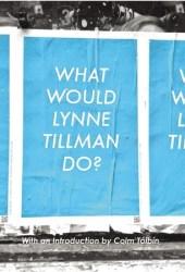 What Would Lynne Tillman Do? Book Pdf