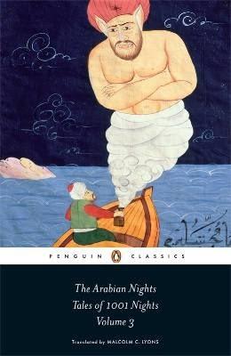 The Arabian Nights: Tales of 1001 Nights; Volume 3 of 3