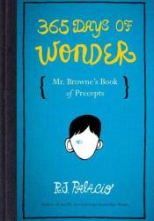 365 Days of Wonder: Mr. Browne's Book of Precepts Pdf Book