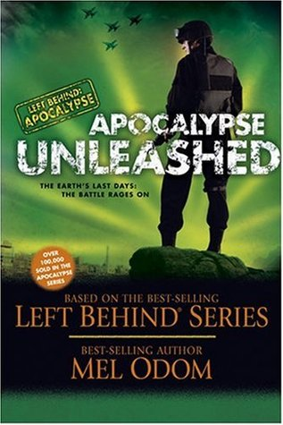 Apocalypse Unleashed: The Earth's Last Days: The Battle Rages On (Left Behind: Apocalypse, #4)