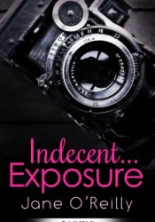 Indecent... Exposure (Indecent, #1) Pdf Book