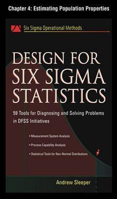 Design for Six SIGMA Statistics, Chapter 4 - Estimating Population Properties