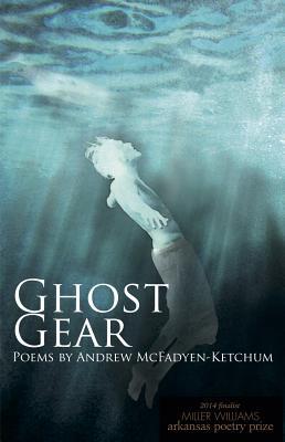 Ghost Gear: Poems