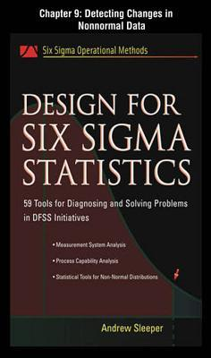 Design for Six SIGMA Statistics, Chapter 9 - Detecting Changes in Nonnormal Data