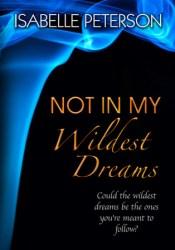 Not in My Wildest Dreams (Dream, #2) Pdf Book