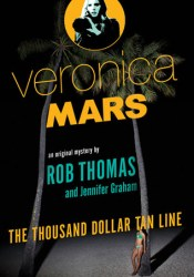 The Thousand-Dollar Tan Line (Veronica Mars, #1) Pdf Book