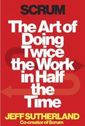Scrum: The Art of Doing Twice the Work in Half the Time Book Pdf