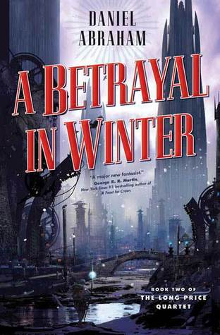 A Betrayal in Winter (Long Price Quartet, #2)