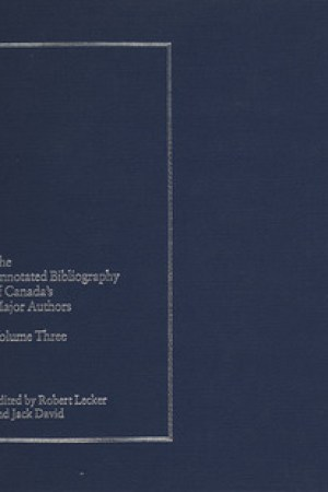 The Annotated Bibliography of Canadas Major Authors: Ernest Buckler, Robertson Davies, Raymond Knister, W.O. Mitchell, and Sinclair Ross