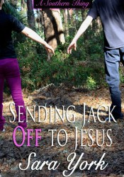 Sending Jack Off To Jesus (A Southern Thing, #2) Pdf Book
