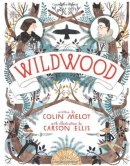 Wildwood (Wildwood Chronicles #1) by Colin Meloy, Carson Ellis (Illustrations)
