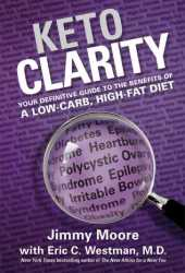 Keto Clarity: Your Definitive Guide to the Benefits of a Low-Carb, High-Fat Diet Pdf Book