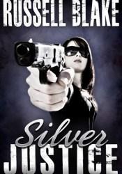 Silver Justice Pdf Book