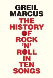 The History of Rock 'n' Roll in Ten Songs Book Pdf