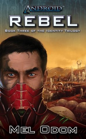Android: Rebel (Identity, #3)