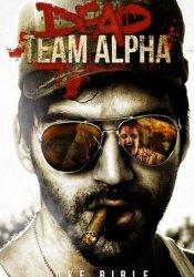 Dead Team Alpha (Dead Team Alpha, #1) Pdf Book