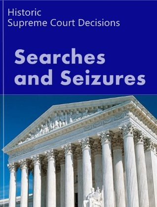 Search and Seizure Law: Historic Supreme Court Cases