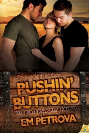 Pushin' Buttons (Boot Knockers Ranch, #1) pdf books