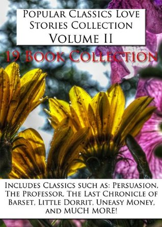 Popular Classics Love Stories Collection Volume II - *19 BOOK COLLECTION*