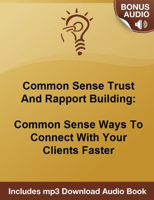 Rapport Building Tips: Five Ways To Bond With Your Clients Faster