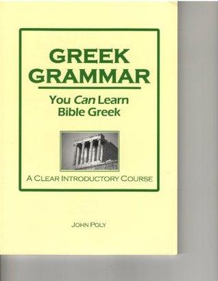 GREEK GRAMMAR: You CAN Learn Bible Greek