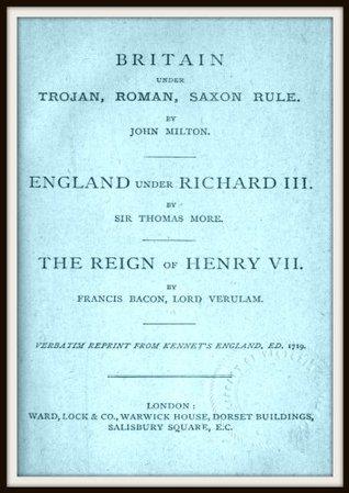 Britain Under Trojan, Roman, Saxon Rule - England Under Richard III - The Reign of Henry VII