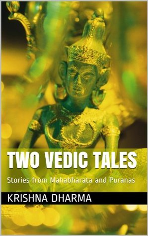 Two Vedic Tales: Stories from The Mahabharata and the Puranas