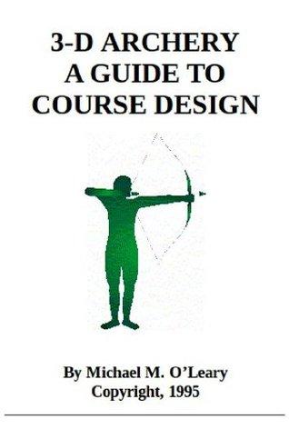 3-D Archery - A Guide to Course Design
